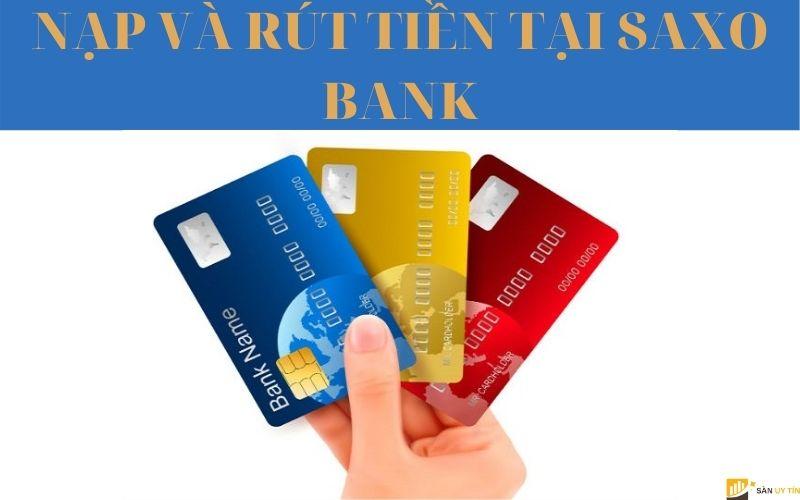Nạp và rút tiền tại Saxo Bank