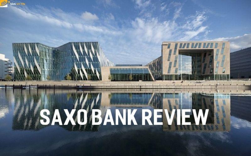 Saxo Bank là gì? Saxo Bank lừa đảo hay uy tín?