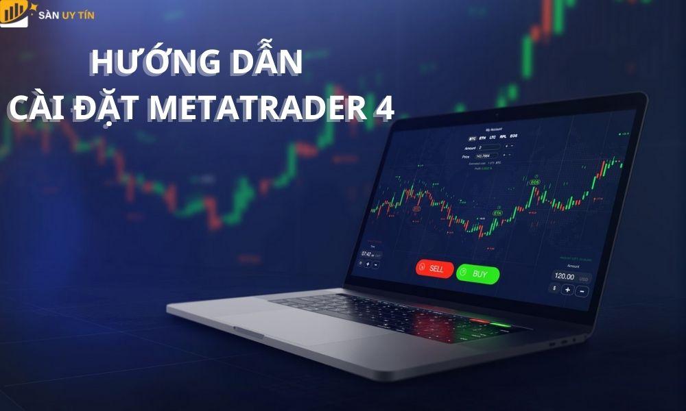 Cách tải Metatrader 4 cho máy tính