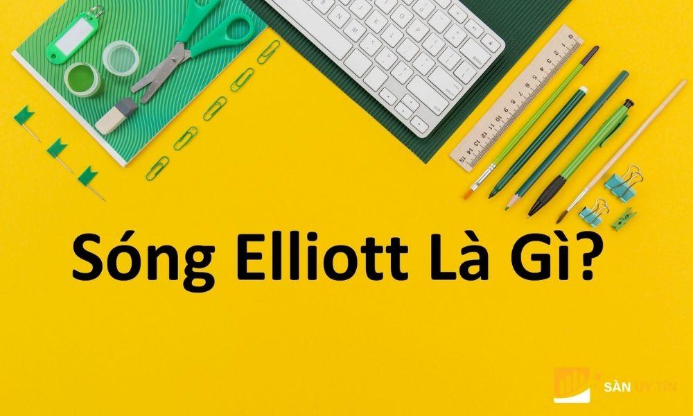 Định nghĩa sóng Elliott là gì?