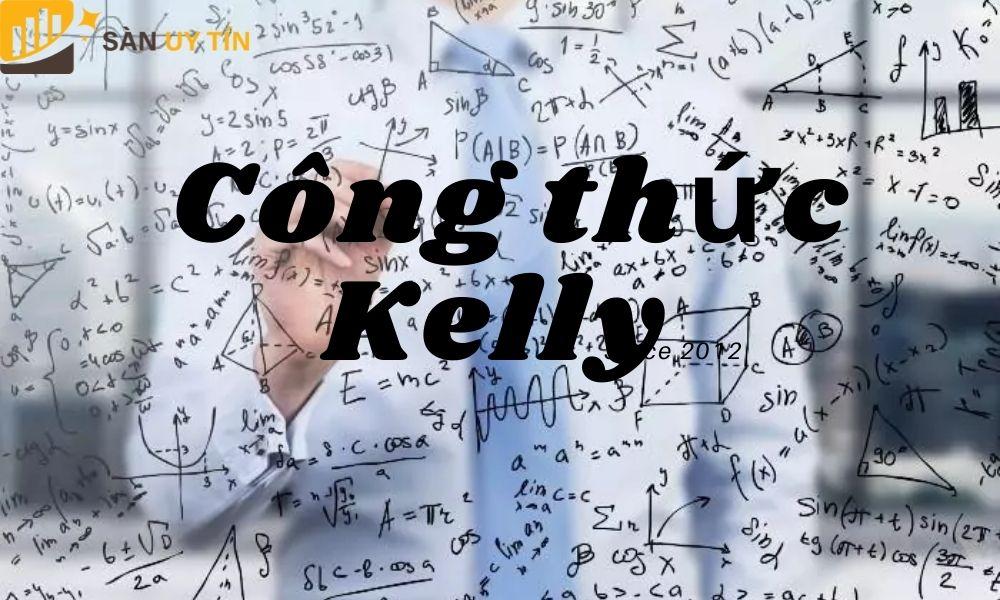 Tìm hiểu những lợi ích của tiêu chuẩn Kelly