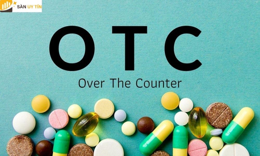 Những ưu điểm và nhược điểm của OTC