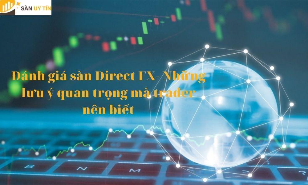 Đánh giá sàn Direct FX